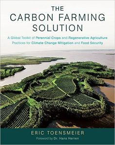 """The Carbon Farming Solution is a book whose time has come. This detailed documentation of regenerative practices from around the world, including principles and methods, provides a practical guide for others to follow and expand upon as humanity takes on the 'Great Work of Our Time'―to restore the Earth's natural systems to ecological health. The Carbon Farming Solution is of enormous importance."" (John D. Liu)    GET IT AT: www.TheGrowingDutchman.com/shop"