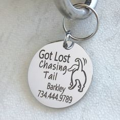 Got lost chasing tail! Humor gifts for dogs make for a good laugh and great pet accessories! This Dog Collar ID Tag is expertly laser-engraved on durable round stainless steel disc sure to not rust or tarnish. Dog Name Tags, Dog Id Tags, Dog Tags For Dogs, Pet Tags, Personalized Dog Tags, Boy Dog, Engraved Jewelry, Pet Collars, Dog Names