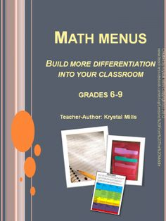 Math Menus: Differentiating Math for Grades 6-9 from Lessons From The Middle on TeachersNotebook.com -  (24 pages)  - Math Menus help teachers to differentiate math activities to try and address the learning needs of all students at once. Students are given choice with what activities to complete and through the menu, are able to complete a variety of activities, games a
