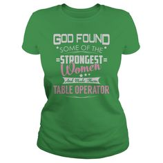 God Found Some of the Strongest Women And Made Them Table Operator Job Shirts #gift #ideas #Popular #Everything #Videos #Shop #Animals #pets #Architecture #Art #Cars #motorcycles #Celebrities #DIY #crafts #Design #Education #Entertainment #Food #drink #Gardening #Geek #Hair #beauty #Health #fitness #History #Holidays #events #Home decor #Humor #Illustrations #posters #Kids #parenting #Men #Outdoors #Photography #Products #Quotes #Science #nature #Sports #Tattoos #Technology #Travel #Weddings…
