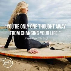 "You're only one thought away from changing your life."" ~ Wayne Dyer, The Shift http://www.hungryforchange.tv http://www.fmtv.com"