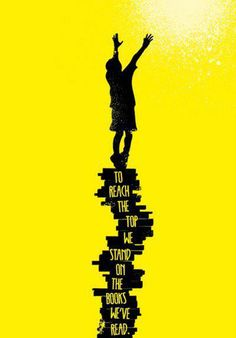 To reach the top we stand on the BOOKS we've read. - QUOTES / WORDS - black and yellow