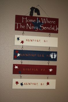 """Super cute to show all your duty stations. Would change ours to say """"military"""" instead of Navy. Navy Wife, Military Life, Stuff To Do, Super Cute, Signs, Marines, Air Force, Quotes, Nautical"""