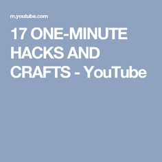 17 ONE-MINUTE HACKS AND CRAFTS - YouTube