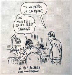 """Le Français Gilles Rochier - """"Mi presti una matita? - Sì, ma stai attento, è carica."""" - §"""