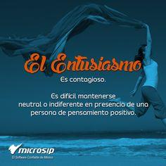 El entusiasmo es contagioso. Es difícil mantenerse neutral o indiferente en presencia de una persona de pensamiento positivo.