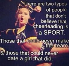 OK one cheerleading is NOT a sport. I am a girl so dating doesn't count, but I did actually make the team I quite because it was dumb. And two SOFTBALL is way more of a sport than cheerleading>>shut the fuck bitch yes it is a sport I should know bc I've done it for 3 years and I still am cheering and also we throw people not 2 pound balls