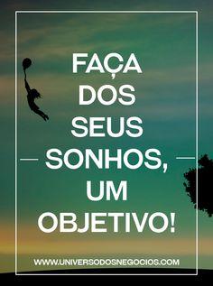 Faça dos seus sonhos, um objetivo. Saiba como >> http://bit.ly/1J8BejV  #Sonhos #dream