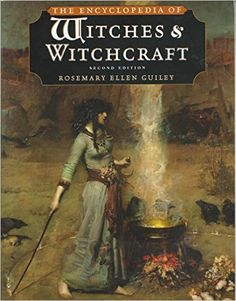 Witches and Witchcraft, Encyclopedia Of, Second Edition: Rosemary Ellen Guiley: 9780816038480: Amazon.com: Books