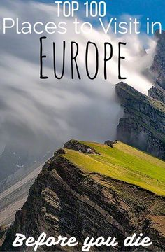 Click here to see the Top 100 Places to See in Europe Before you Die! Europe's greatest sites, monuments and attractions you must see!