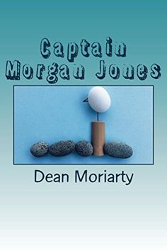 Captain Morgan Jones (No. 37 series Book 1) by Dean Moriarty…