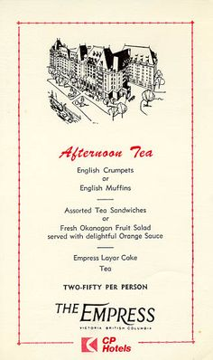 menu for iconic Afternoon Tea at the Empress Hotel, Victoria, BC, c.1970s .. cost at the time was $2.50 per person