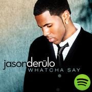 Whatcha Say, an album by Jason Derulo on Spotify
