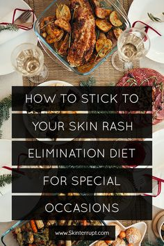 How To Stick To Your Skin Rash Elimination Diet For Special Occasions Eczema Psoriasis, Skin Rash, Tandoori Chicken, Bridges, 10 Years, Your Skin, Effort, Special Occasion, Invitation
