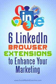 Are you active on LinkedIn?  Want to make the most of the time you spend there?  Installing third-party browser extensions can help you get more out of LinkedIns powerful marketing and lead-generation features.  In this article, youll discover six brows