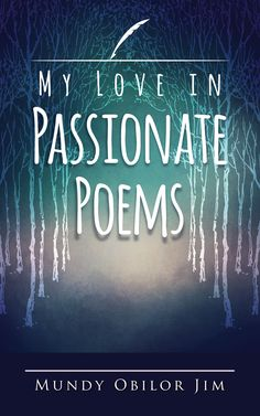'My Love in Passionate Poems' is a collection of thoughts, concerns and expressed emotions, all in poetry formats. All the poems in the book fall into the category of either descriptive poems or reflective poems. Some of the poems have traditional or perfect rhyming patterns while others have general rhymes such as matching vowels (assonance). Moreover, a good number of them are lyrical in nature. Some are ballads and/or songs. The Book, Poems, Lyrics, Ebooks, Neon Signs, Passion, Number, Traditional