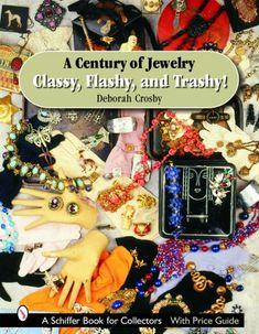 A Century of Jewelry: Classy, Flashy, and Trashy!