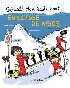 Génial ! Mon école part... en classe de neige Aquitaine, Theme Sport, Edition Jeunesse, Au Pair, France, Skiing, Activities For Kids, Comic Books, Comics