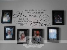 """""""Because Someone We Love is in Heaven We Feel Heaven In Our Home"""" www.lacybella.com decal vinyl decor Angel Wings Wall Decor, Wing Wall, Memory Wall, Family Wall, Home And Family, Vinyl Decor, Wall Collage, Frame Collages, Photo Collages"""