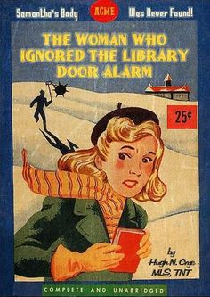The Woman Who Ignored The Library Door Alarm Professional Library Literature : simplebooklet.com