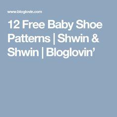 12 Free Baby Shoe Patterns | Shwin & Shwin | Bloglovin'