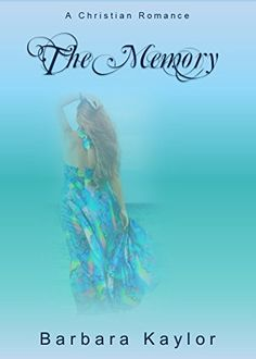 The Memory by Barbara Kaylor http://www.amazon.com/dp/B00C5UH7UY/ref=cm_sw_r_pi_dp_Gwwyvb05HM7ZE