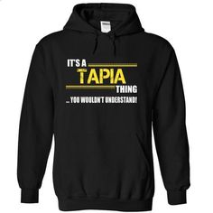 Its a TAPIA Thing, You Wouldnt Understand! - #grey tshirt #sweater pattern. ORDER NOW => https://www.sunfrog.com/Names/Its-a-TAPIA-Thing-You-Wouldnt-Understand-pdrmccpdgh-Black-10666571-Hoodie.html?68278