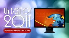 Most Popular Firefox Extensions and Posts of 2011 from @Lifehacker