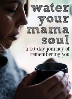 Dear mama, I want you to imagine: That just 10 minutes a day will reconnect you with yourself. Accessible self-care practices that remind you to put your own oxygen mask on first. Using your camera to help you see the beautiful, real truths throughout your day. Stories that invite you to know you aren't alone in the beautiful, messiness of being a mama. This is Water Your Mama Soul: a 10-day journey of remembering you. And I hope you'll come along.