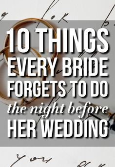 Things Brides Forget To Do The Night Before please help me remember