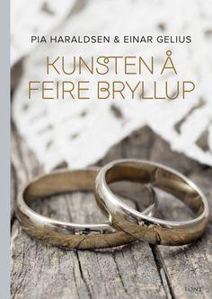 Pia Haraldsen og Einar Gelius KUNSTEN Å FEIRE BRYLLUP #font
