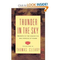 Thunder in the Sky: Secrets on the Acquisition and Exercise of Power, translated by Thomas Cleary