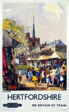 Poster featuring Poster produced for British Railways (Eastern Region), showing a view of the Hertfordshire market town of Hitchin, with a busy outdoor market in the foreground, and a pond and church in the background. Artwork by Edward Wesson. Posters Uk, Train Posters, Railway Posters, Poster Prints, British Travel, Travel Uk, National Railway Museum, Great Western, Nostalgia