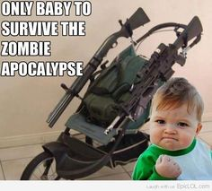 The only baby to survive the zombie apocolypse