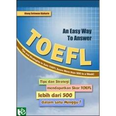 An Easy Way to Answer TOEFL + CD | Otong Setiawan Dj. Tokoedu price : Rp 104.000,-  Quick order : SMS/WA 08999 064 862 Dj, Personal Care, Personalized Items, Easy, Tips, Advice, Hacks