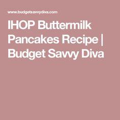 IHOP Buttermilk Pancakes Recipe | Budget Savvy Diva