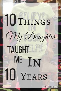 The birth of my oldest daughter was a moment when a lot of prayers and wishes came true. I looked at her and instantly started making my list of things I wanted to teach her. It seemed endless. How…