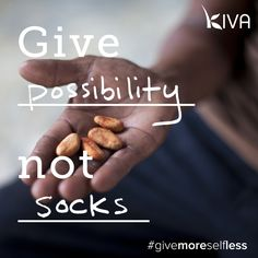 Wrap up your holiday shopping & give the best gift of all. Hint: It's not socks, it's possibility kiva.org/gifts