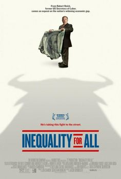 'Inequality for All' | 9.2013 Robert Reich film has been called 'An Inconvenient Truth' about the economy's problems and solutions. trailer, more info: http://inequalityforall.com