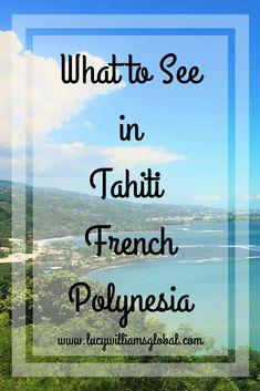 What to See in Tahiti French Polynesia #tahiti #frenchpolynesia #cruise #tropicalisland