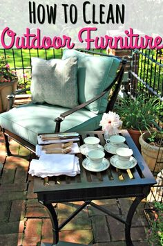 How To Clean Patio Furniture Dingy These Tips Will Teach You