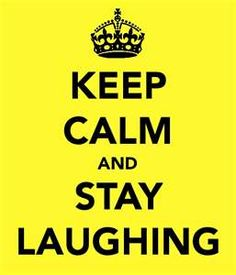 ....i will not forget that laughter is the best medicine