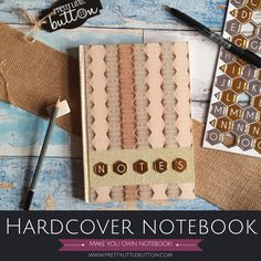 Why not create your own hardcover notebook? It is so easy to do and you can customise the decoration to suit any taste with any embellishment you choose!