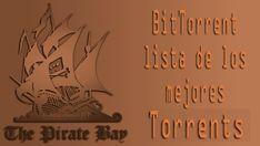 BitTorrent, lista de los mejores Torrents, mira la lista de los mejores buscadores del momento con los 10 más destacados, según el ranking de torrentfreak.