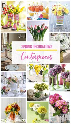Spring Decorations: Centerpieces  So many beautiful ideas to add some spring touches to your table!  DIY Tutorials - Perfect for Easter, Baby or Bridal Showers and Spring Weddings!