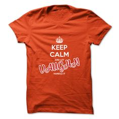 Keep Calm And Let VAUGHN Handle It