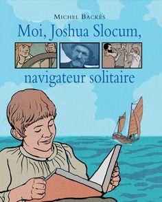 """Résultat de recherche d'images pour """"moi joshua slocum navigateur solitaire"""""""