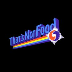 That's Not Food - NeatoShop