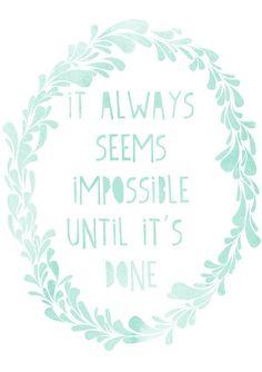 Pure Ella | Monday Motivation : Impossible until it's done www.pureella.com #mondaymotivation #motivation #quote