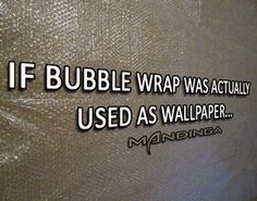 iknowitwaswallpaper_thatsthepoint, bubblewrap, feature, Mandinga, wallpaper GIF